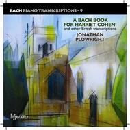 J S Bach - Piano Transcriptions Vol.9: A Bach Book for Harriet Cohen