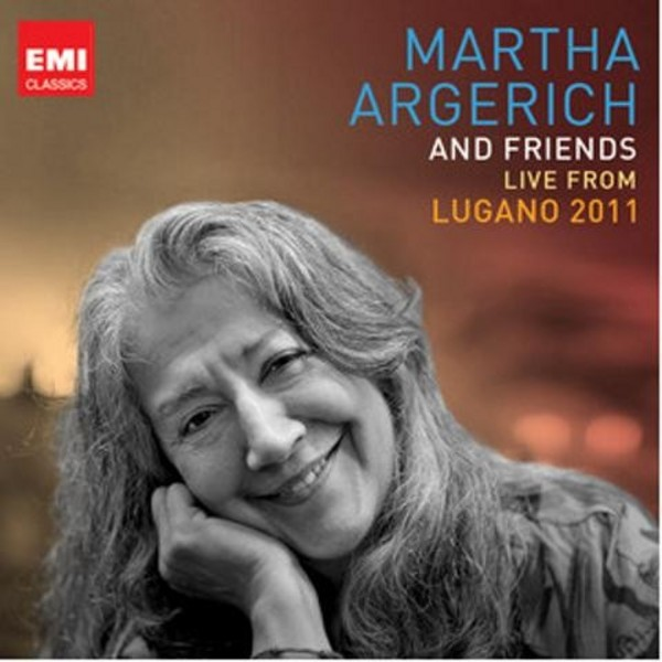 Martha Argerich and Friends: Live at the Lugano Festival 2011