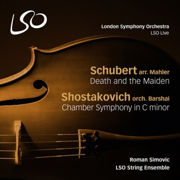 Schubert arr. Mahler - Death and the Maiden; Shostakovich - Chamber Symphony in C minor