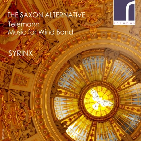 The Saxon Alternative: Telemann - Music for Wind Band | Resonus Classics RES10154