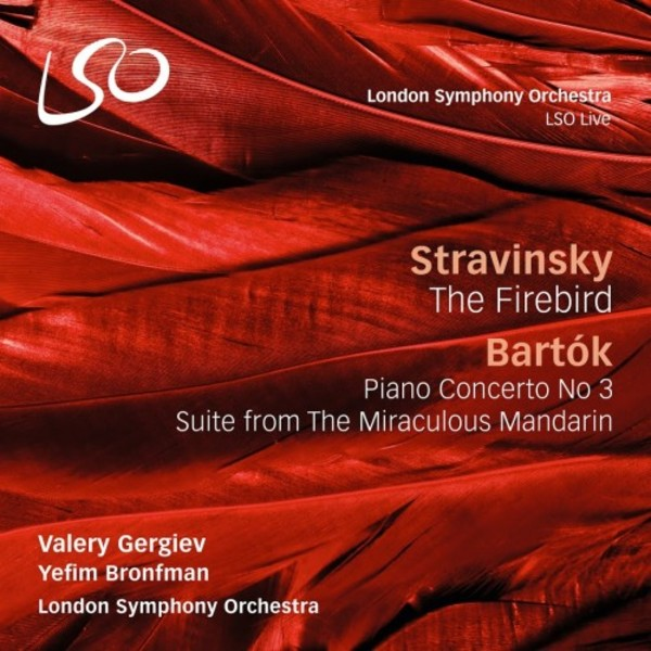 Stravinsky - The Firebird; Bartok - Piano Concerto no.3, Miraculous Mandarin Suite