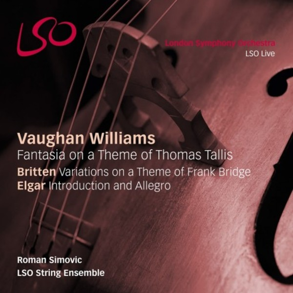 Vaughan Williams - Tallis Fantasia; Britten - Frank Bridge Variations; Elgar - Introduction & Allegro