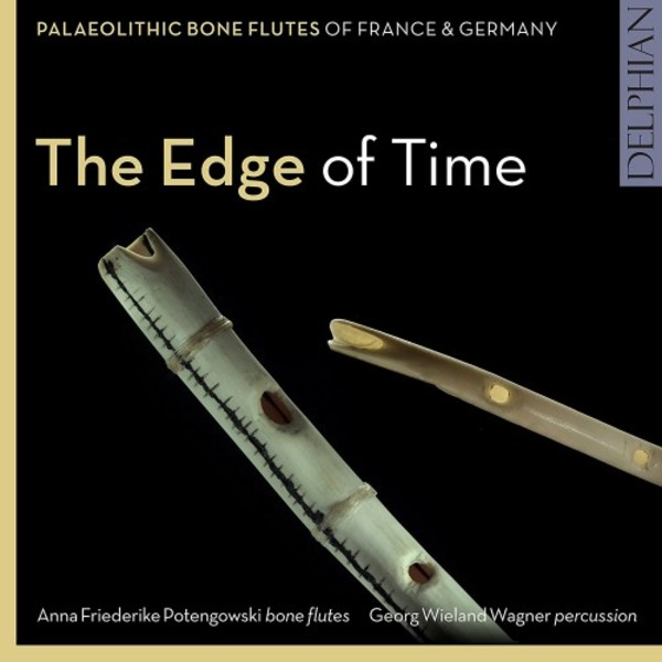 The Edge of Time: Palaeolithic Bone Flutes from France & Germany