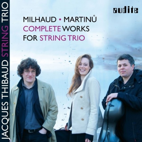 Milhaud & Martinu - Complete Works for String Trio