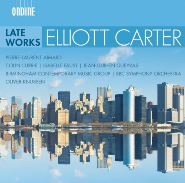 Elliott Carter - Late Works