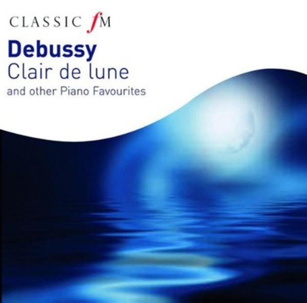 Debussy - Clair de lune and other Piano Favourites