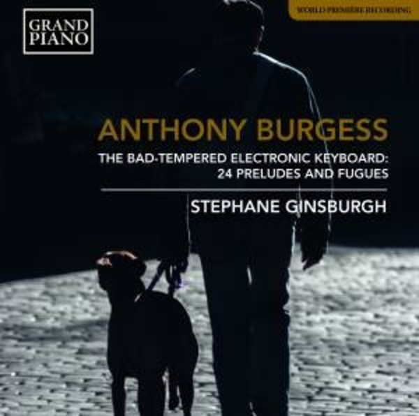 Burgess - The Bad-Tempered Electronic Keyboard: 24 Preludes & Fugues